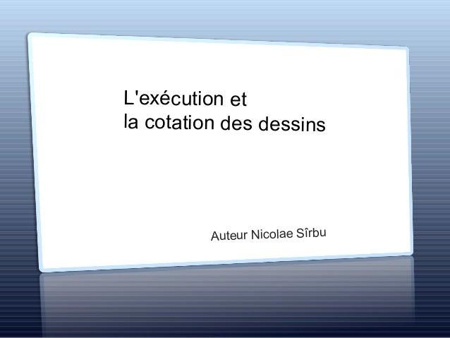 Lexécution etla cotation des dessins         Auteur Nicolae Sîrbu