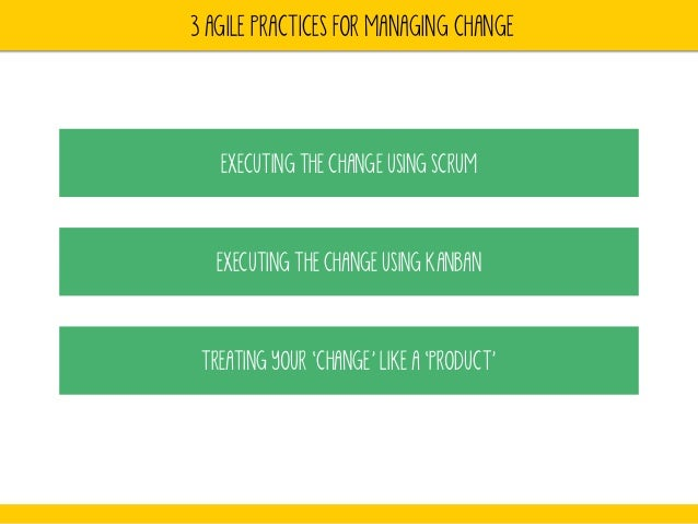 Executing Change Management with Agile Practices Slide 2