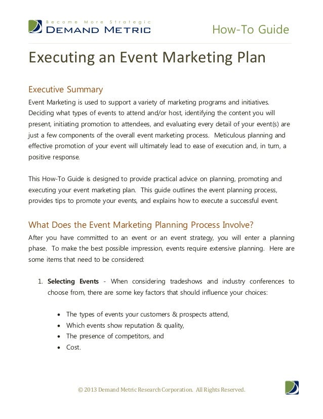 How-To Guide© 2013 Demand Metric Research Corporation. All Rights Reserved.Executing an Event Marketing PlanExecutive Summ...