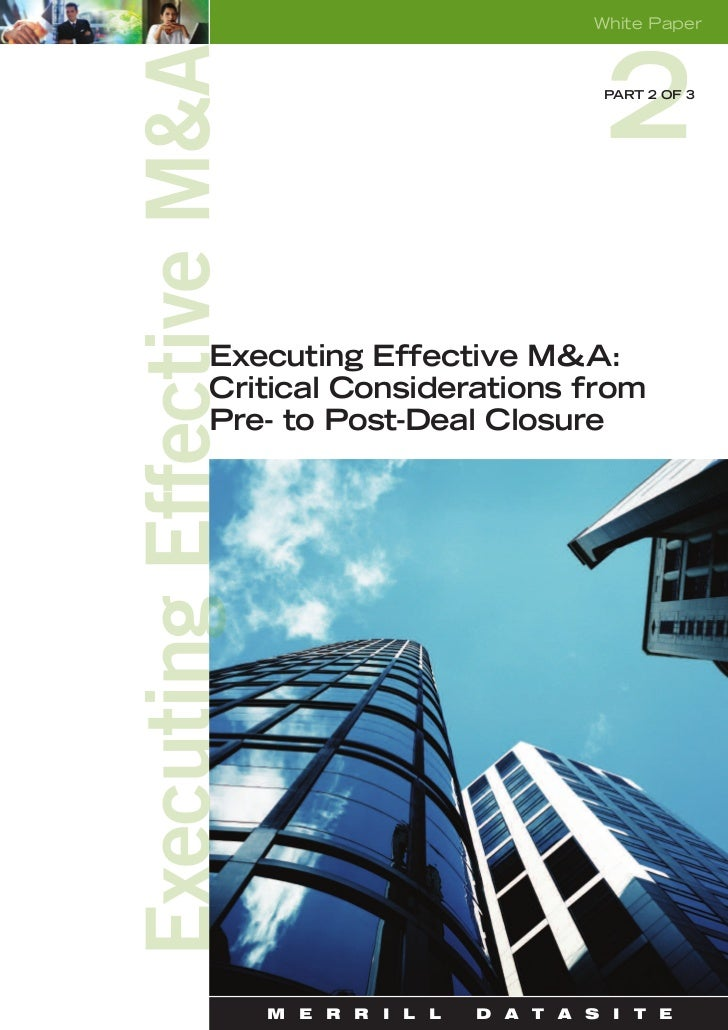 White Paper                             PART 2 OF 3Executing Effective M&A:Critical Considerations fromPre- to Post-Deal C...