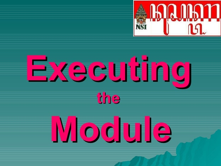Executing   the  Module