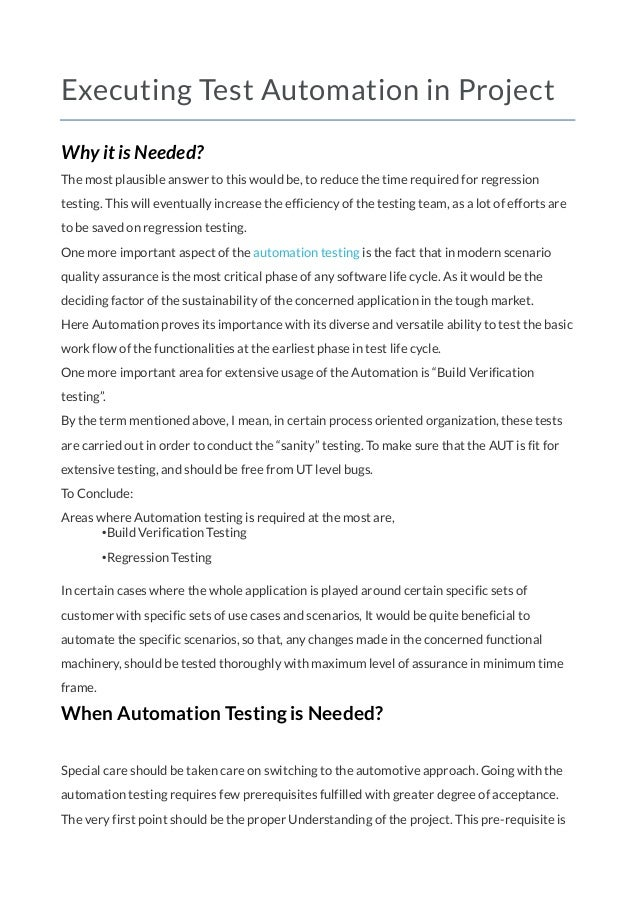 Executing Test Automation in Project Why it is Needed? The most plausible answer to this would be, to reduce the time requ...