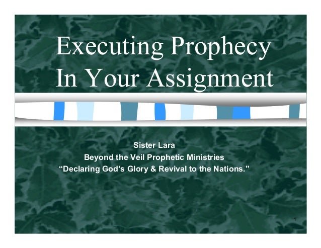 "Executing Prophecy In Your Assignment 1 Sister Lara Beyond the Veil Prophetic Ministries ""Declaring God's Glory & Revival ..."