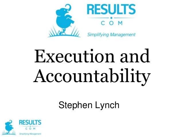 Execution and Accountability Stephen Lynch