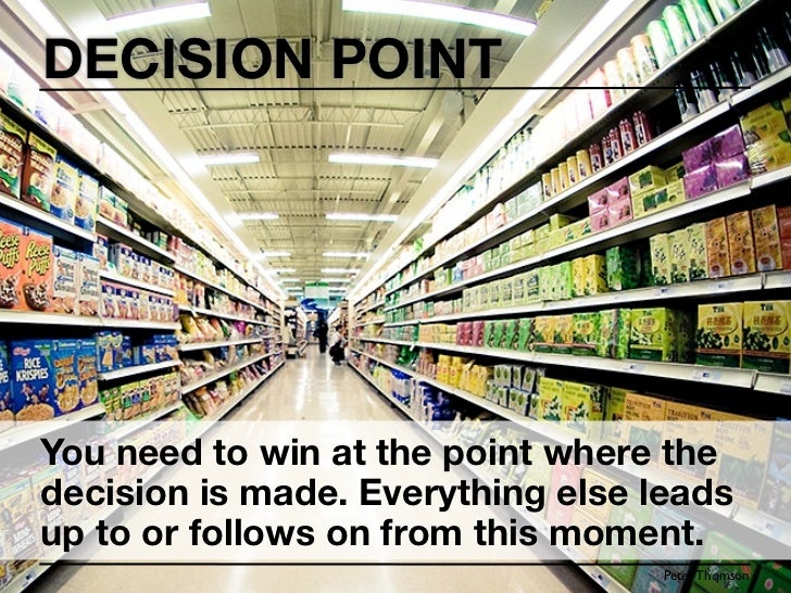 DECISION POINTYou need to win at the point wherethe decision is made. Everythingelse leads up to or follows on fromthis mo...