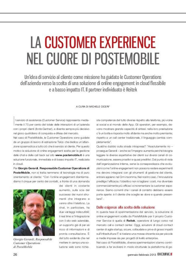 Il servizio di assistenza (Customer Service) rappresenta media- mente il 75 per cento del totale delle interazioni di un'a...