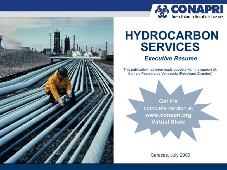 Executive Resume HYDROCARBON SERVICES This publication has been made possible with the support of: Camara Petrolera de Ven...
