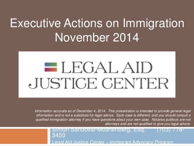 Executive Actions on Immigration  November 2014  Information accurate as of December 4, 2014. This presentation is intende...