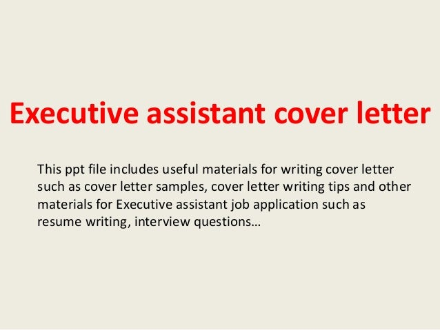 Executive Assistant Cover Letter This Ppt File Includes Useful Materials  For Writing Cover Letter Such As ...  Cover Letters For Executive Assistants