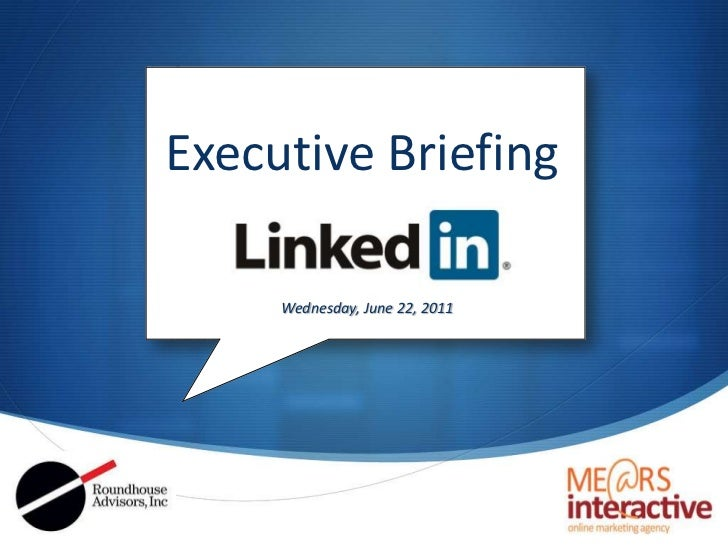 Executive Briefing<br />Wednesday, June 22, 2011<br />