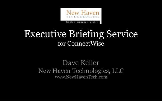 Executive Briefing Service for Connectwise overview 2014 07-28