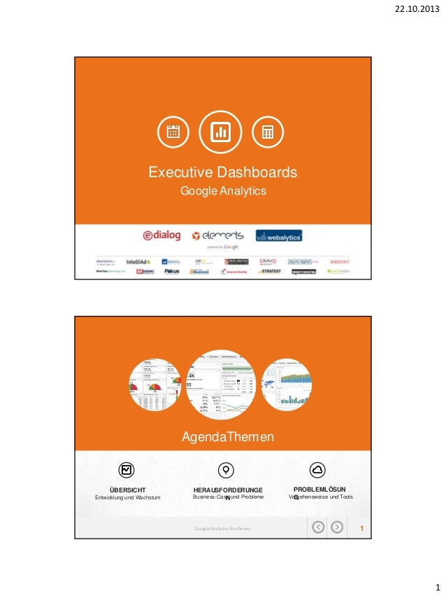 22.10.2013  Executive Dashboards Google Analytics  DIMITRI TARASOWSKI & DEVRIM ÖRDEK  AgendaThemen  ÜBERSICHT  HERAUSFORDE...