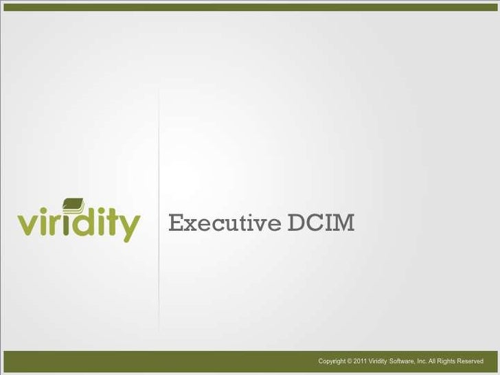 Executive DCIM<br />Copyright © 2011 Viridity Software, Inc. All Rights Reserved<br />