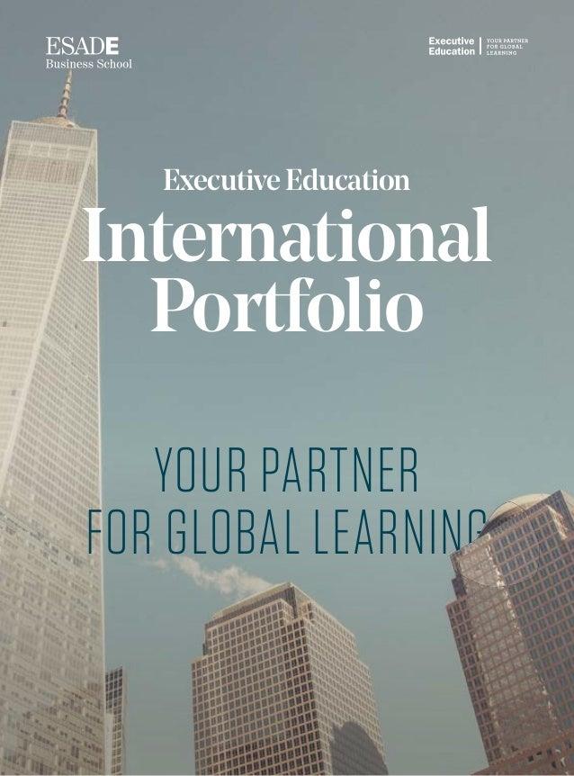 1 Executive Education International Portfolio YOUR PARTNER FOR GLOBAL LEARNING