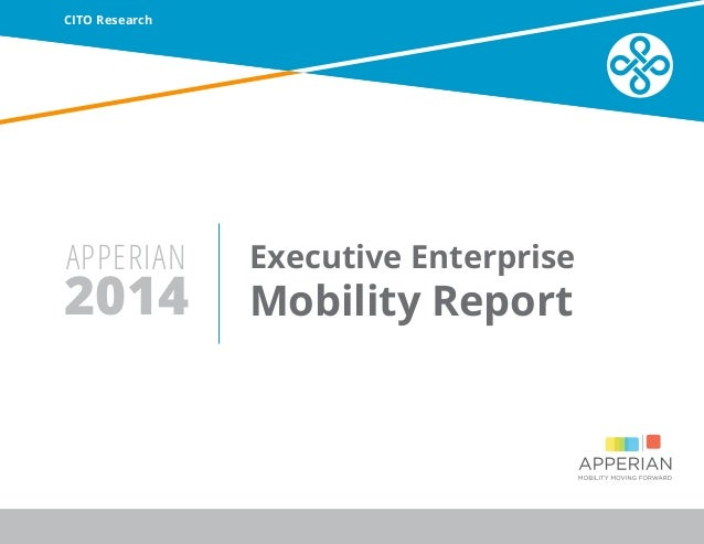 2014 Mobility Report APPERIAN  Executive Enterprise  CITO Research