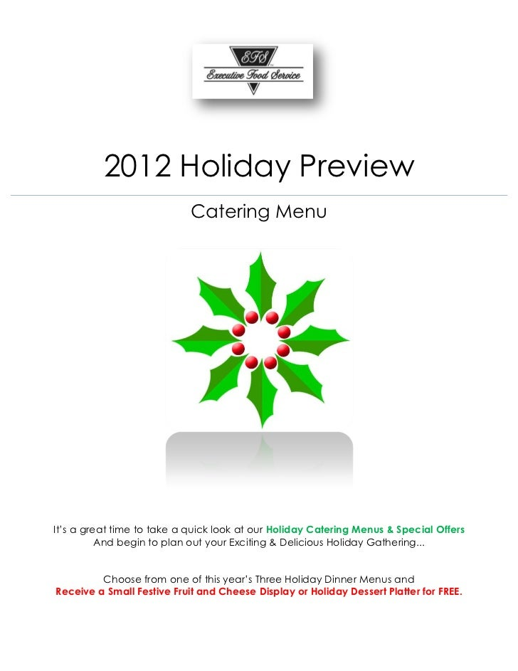 2012 Holiday Preview                            Catering MenuIt's a great time to take a quick look at our Holiday Caterin...