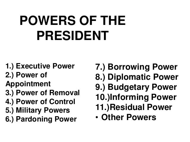 presidental powers essay Read this full essay on presidential powers as the president of the united states , a president have powers that other members of the government do not pres.