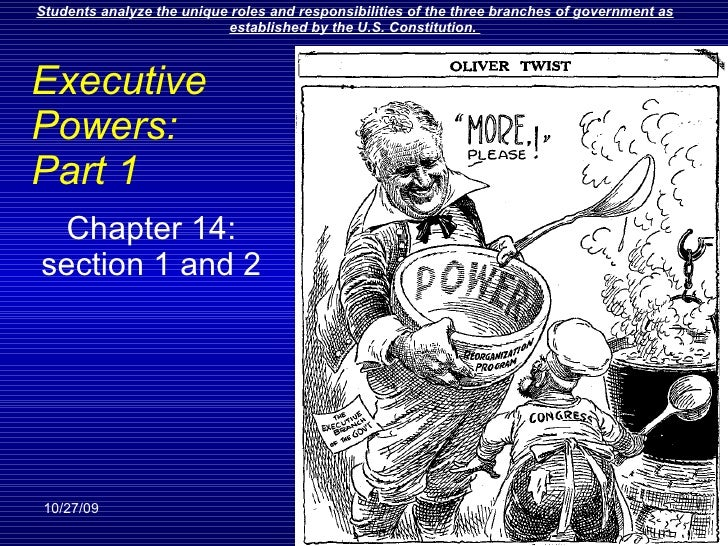 Executive Powers:  Part 1  Chapter 14: section 1 and 2