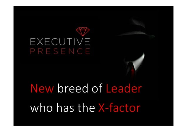 Executive presence raising your game in business zambia pdf for sl new breed of leader who has the x factor reheart Choice Image