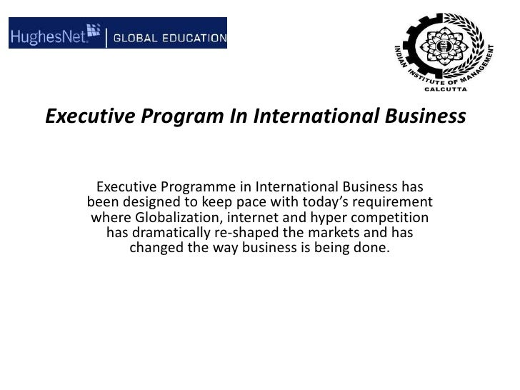 Executive Program In International Business<br />Executive Programme in International Business has been designed to keep p...