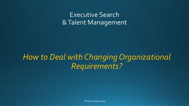 How to Deal with Changing Organizational Requirements?
