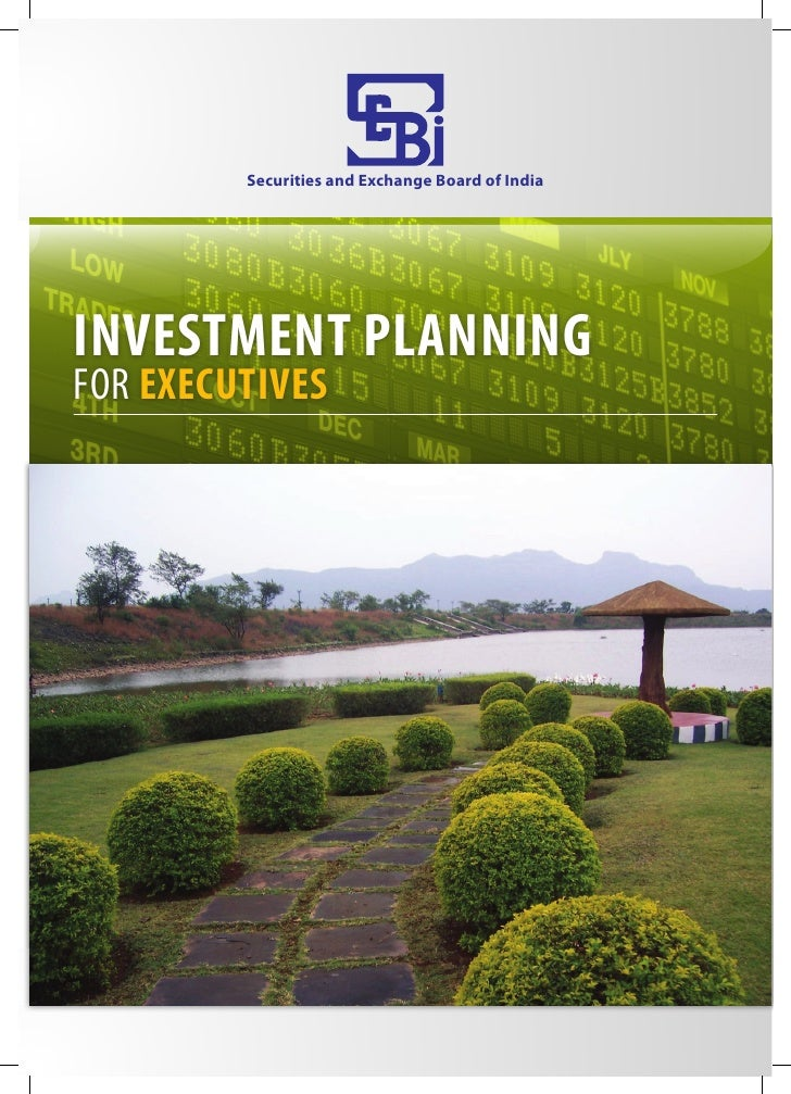 Securities and Exchange Board of IndiaINVESTMENT PLANNINGFOR EXECUTIVES