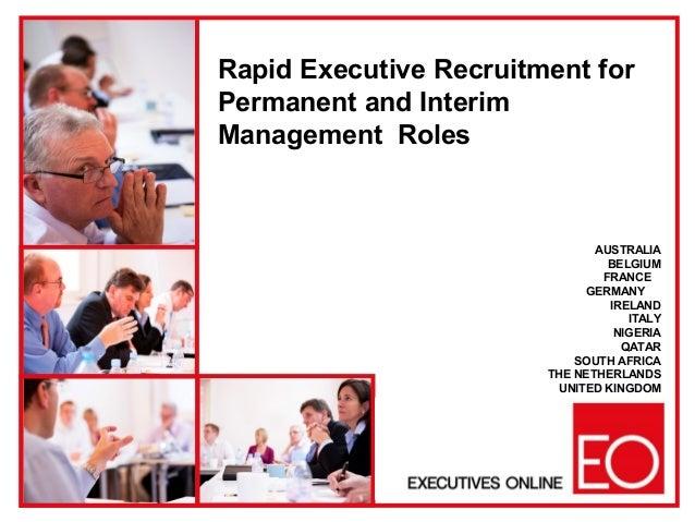 Rapid Executive Recruitment forPermanent and InterimManagement RolesAUSTRALIABELGIUMFRANCEGERMANYIRELANDITALYNIGERIAQATARS...