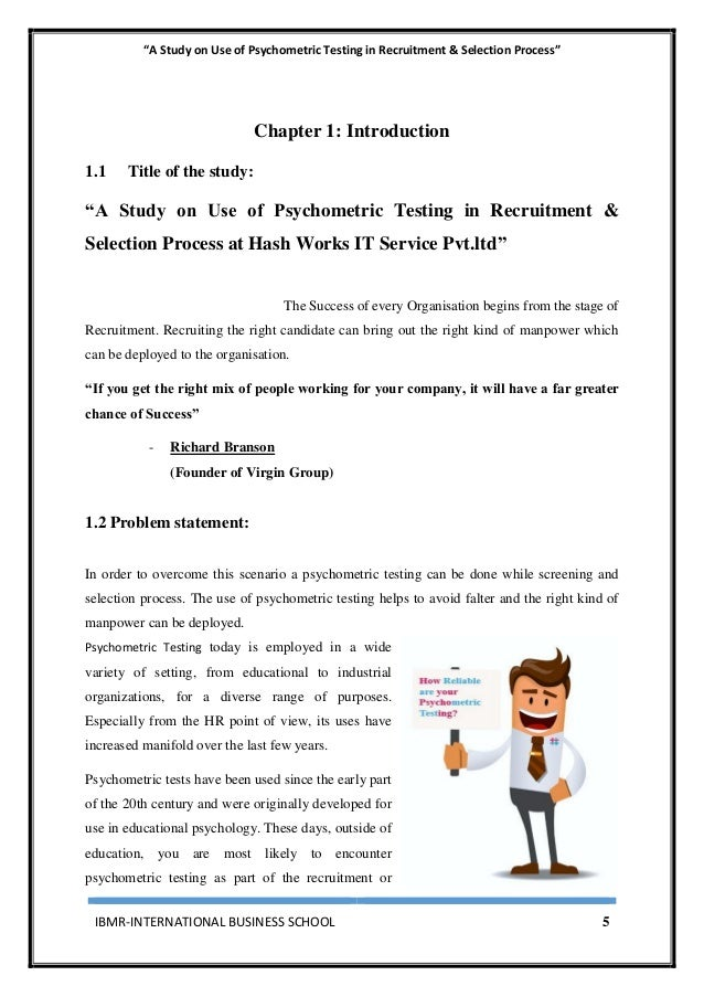 """""""A Study on Use of Psychometric Testing in Recruitment & Selection Process"""" IBMR-INTERNATIONAL BUSINESS SCHOOL 5 Chapter 1..."""