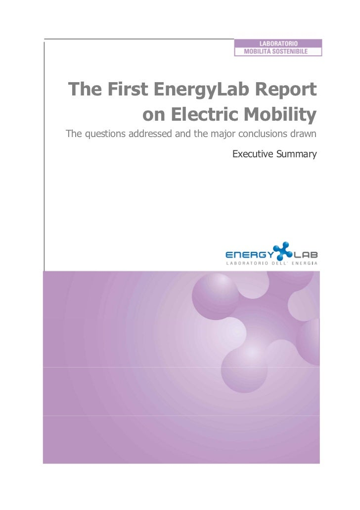 The First EnergyLab Report        on Electric MobilityThe questions addressed and the major conclusions drawn             ...