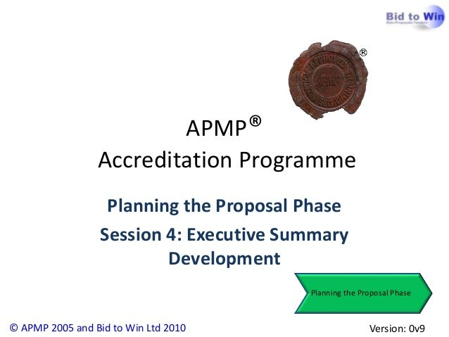 APMP®                 Accreditation Programme                   Planning the Proposal Phase                  Session 4: Ex...