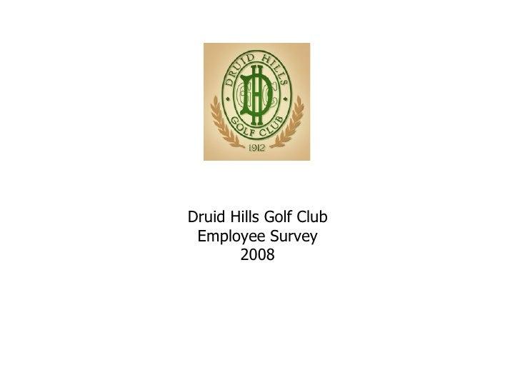 Druid Hills Golf Club Employee Survey 2008