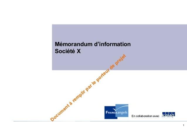 1 Mémorandum d'information Société X Docum ent à rem plir par le porteur de projet En collaboration avecEn collaboration a...