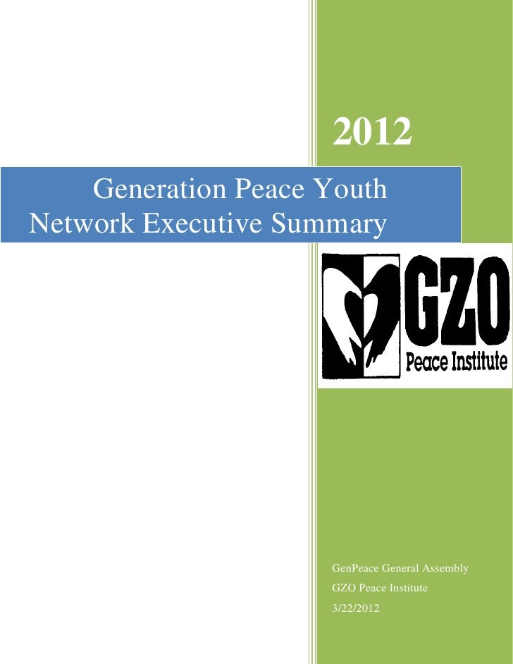 2012    Generation Peace YouthNetwork Executive Summary                     GenPeace General Assembly                     ...