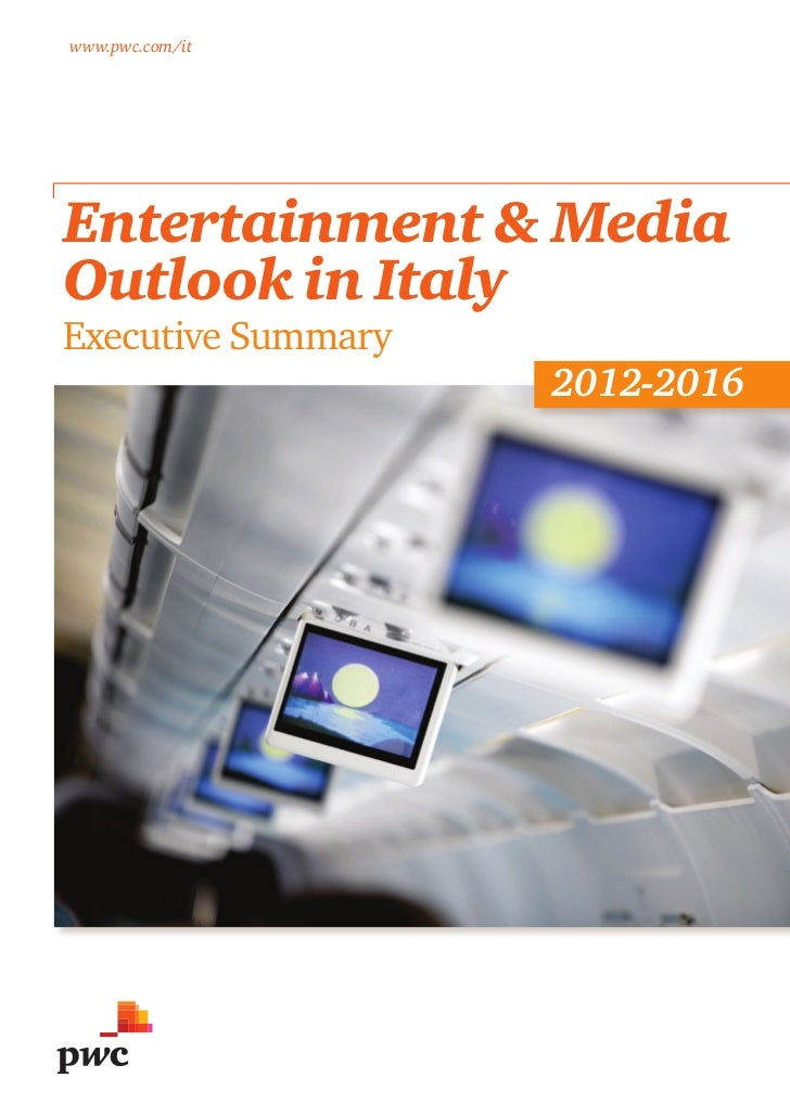 www.pwc.com/itEntertainment & MediaOutlook in ItalyExecutive Summary                    2012-2016