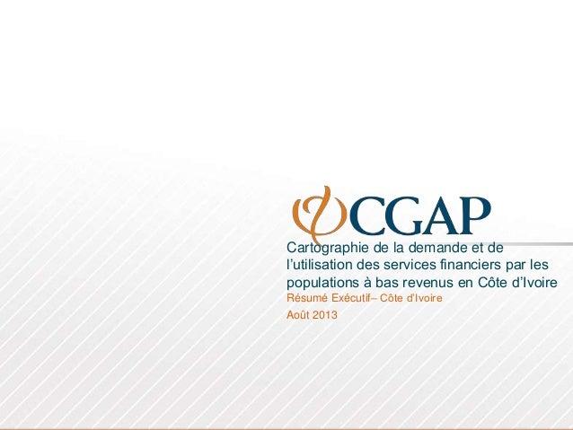 Cartographie de la demande et de l'utilisation des services financiers par les populations à bas revenus en Côte d'Ivoire ...