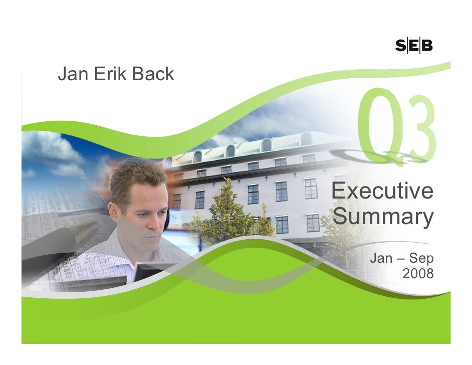 Jan Erik Back                     Executive                 Summary                    Jan – Sep                         2...