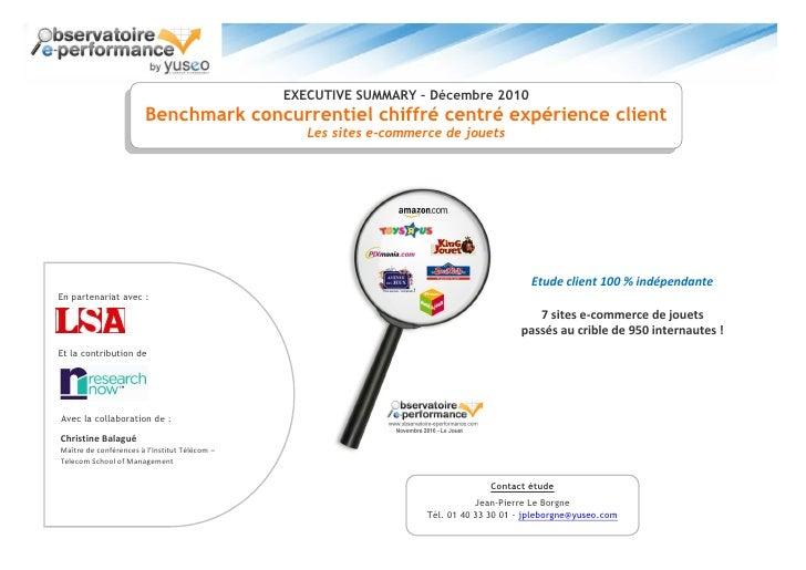 EXECUTIVE SUMMARY – Décembre 2010                        Benchmark concurrentiel chiffré centré expérience client         ...