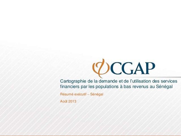 Cartographie de la demande et de l'utilisation des services financiers par les populations à bas revenus au Sénégal Résumé...
