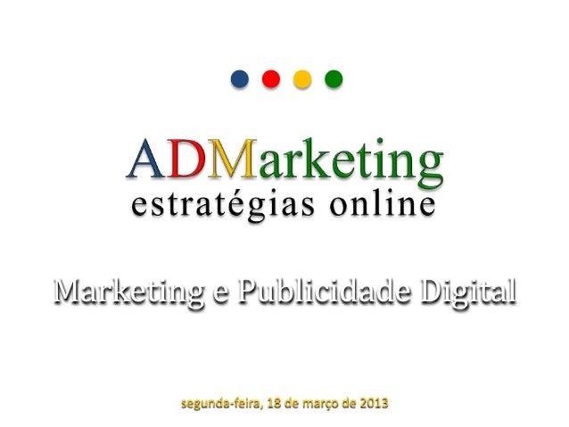 Marketing e Publicidade Digital        segunda-feira, 18 de março de 2013