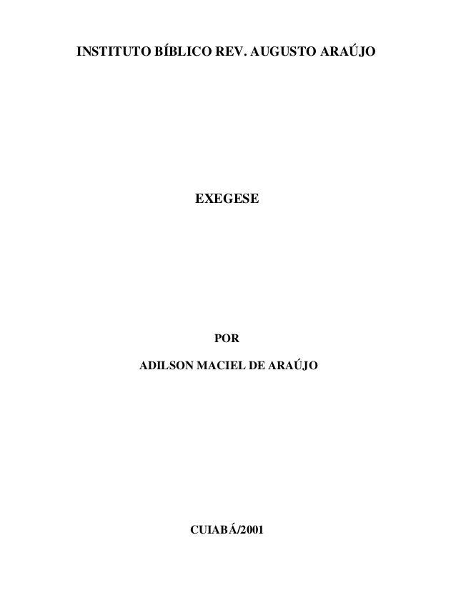 INSTITUTO BÍBLICO REV. AUGUSTO ARAÚJO  EXEGESE  POR  ADILSON MACIEL DE ARAÚJO  CUIABÁ/2001