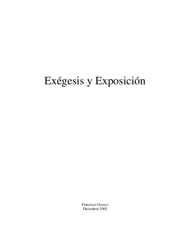 Exégesis y Exposición  Francisco Orozco Diciembre 2005