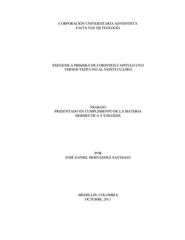 CORPORACIÓN UNIVERSITARIA ADVENTISTA FACULTAD DE TEOLOGÍA  EXEGESIS A PRIMERA DE CORINTIOS CAPITULO UNO VERSOS VEITI UNO A...