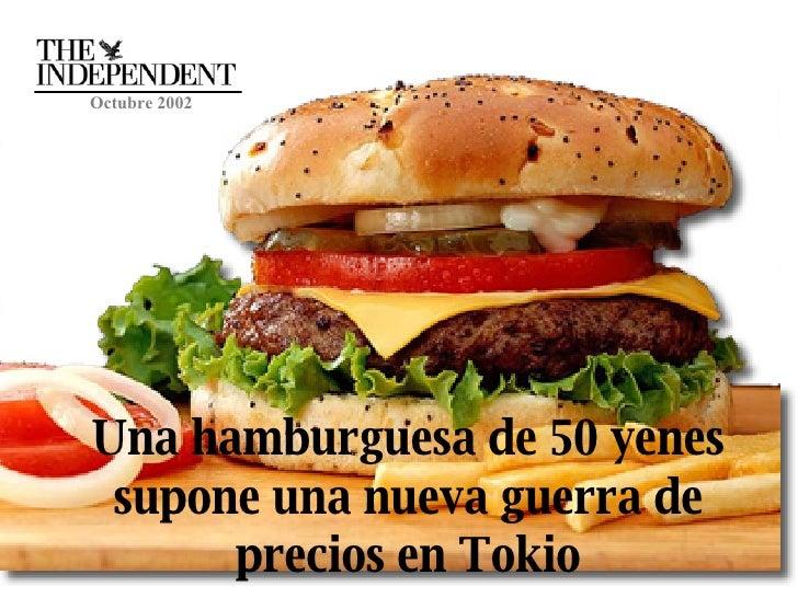 Una hamburguesa de 50 yenes supone una nueva guerra de precios en Tokio Octubre 2002