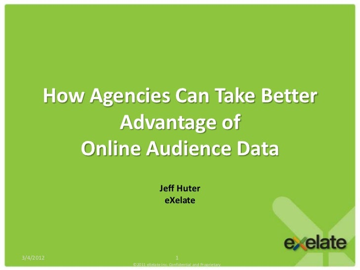 How Agencies Can Take Better              Advantage of          Online Audience Data                              Jeff Hut...