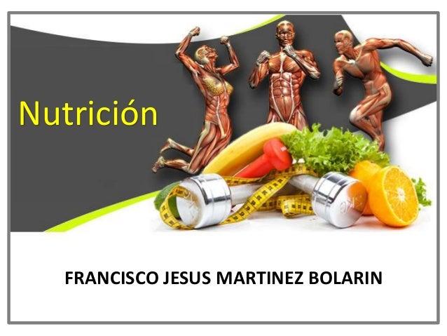 Nutrición FRANCISCO JESUS MARTINEZ BOLARIN