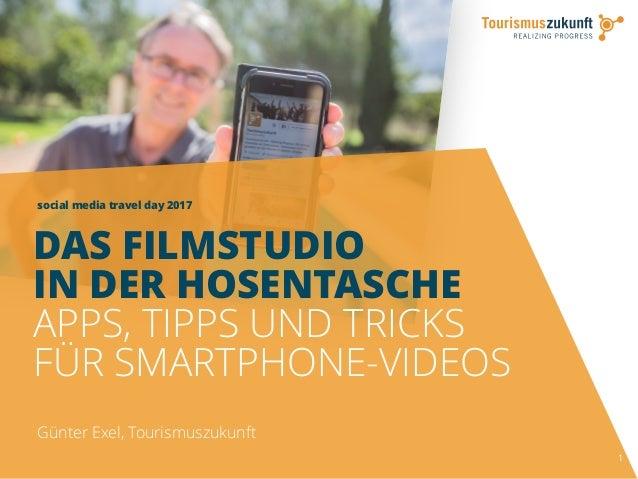 social media travel day 2017 1 DAS FILMSTUDIO IN DER HOSENTASCHE APPS, TIPPS UND TRICKS FÜR SMARTPHONE-VIDEOS Günter Exel,...