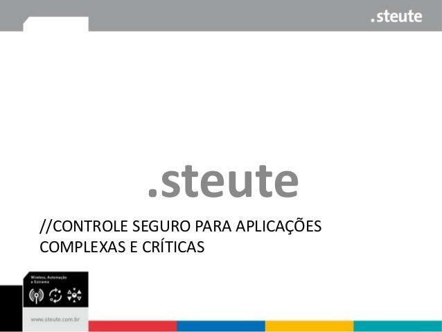 .steute //CONTROLE SEGURO PARA APLICAÇÕES COMPLEXAS E CRÍTICAS