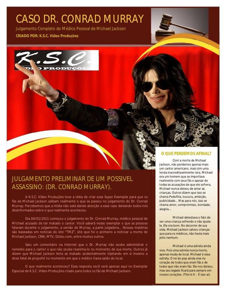 CASO DR. CONRAD MURRAY  Julgamento Completo do Médico Pessoal de Michael Jackson  CRIADO POR: K.S.C. Vídeo Produções      ...