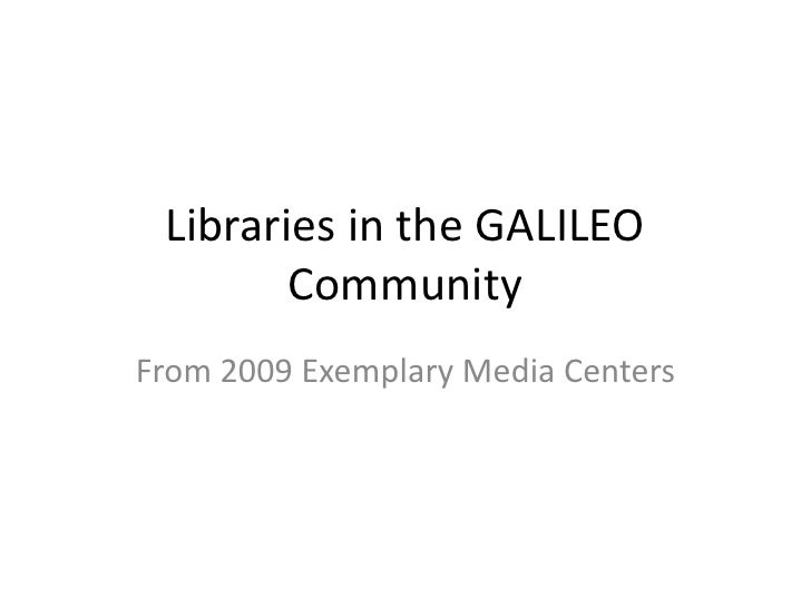 Libraries in the GALILEO Community<br />From 2009 Exemplary Media Centers<br />