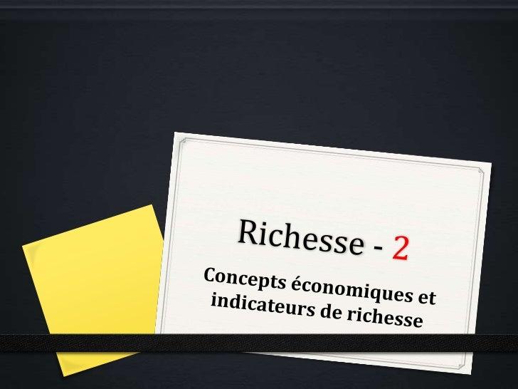 Pour mesurer la richesse d'un pays etde sa population à un moment précisou au fil du temps, les économistesont développé d...